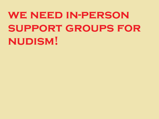 we need in person support groups for nudism